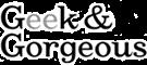 Geek & Gorgeous